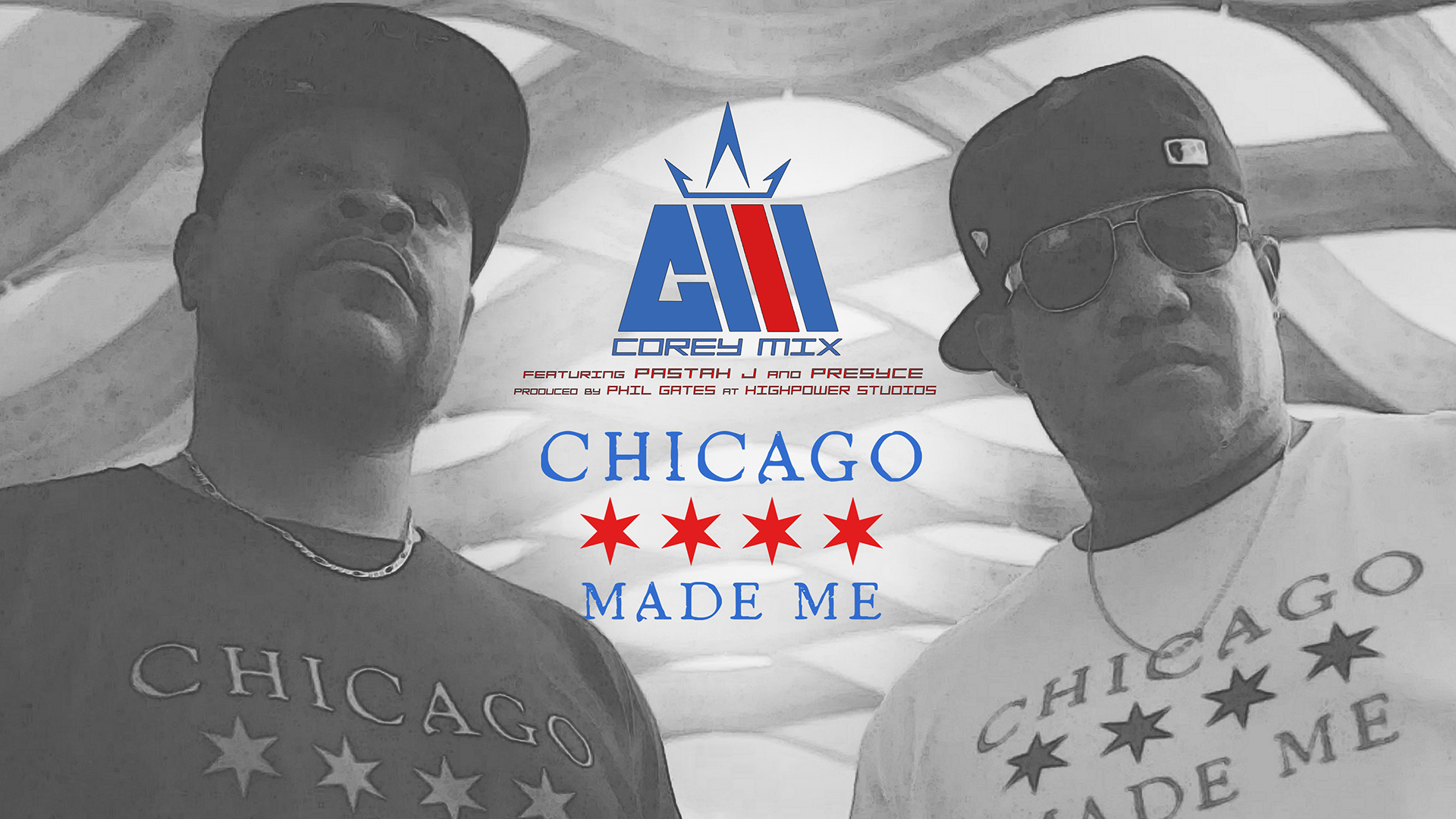 Chicago Made Me by Corey Mix featuring Pastah J & Presyce produced by Phil Gates